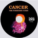 Cancer - The Forbidden Cures  [DVD - 1h45m]